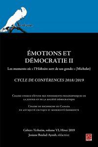 Émotions et Démocratie II. Les moments où « l'Histoire sort de ses gonds » (Michelet). Cycle de Conférences 2018/2019 Cahiers Verbatim, volume VI, Hiver 2019.