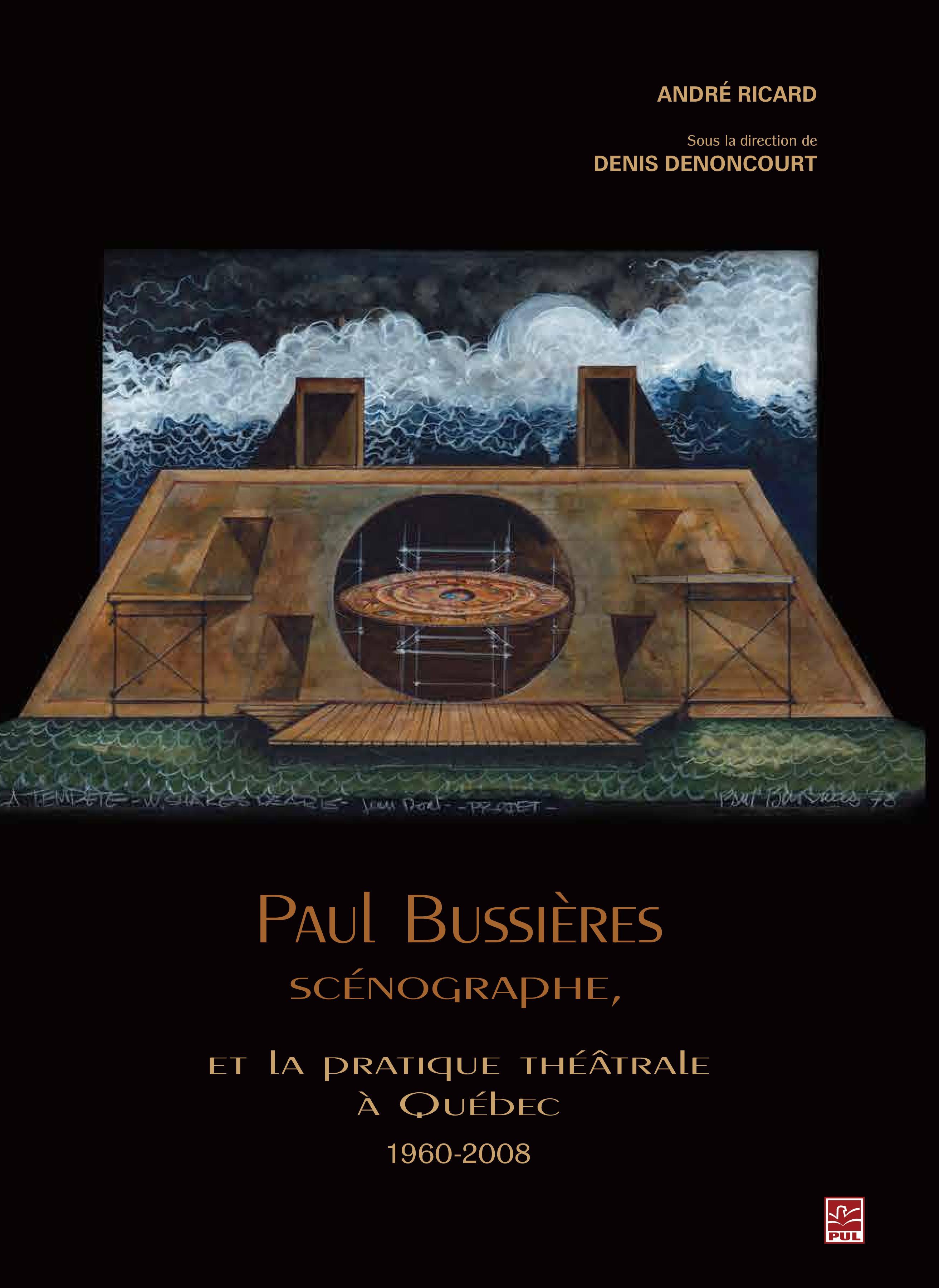 Paul Bussières scénographe et la pratique théâtrale
