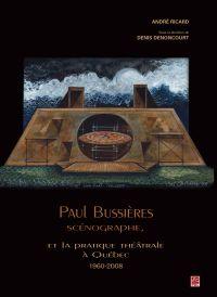 Paul Bussières scénographe ...