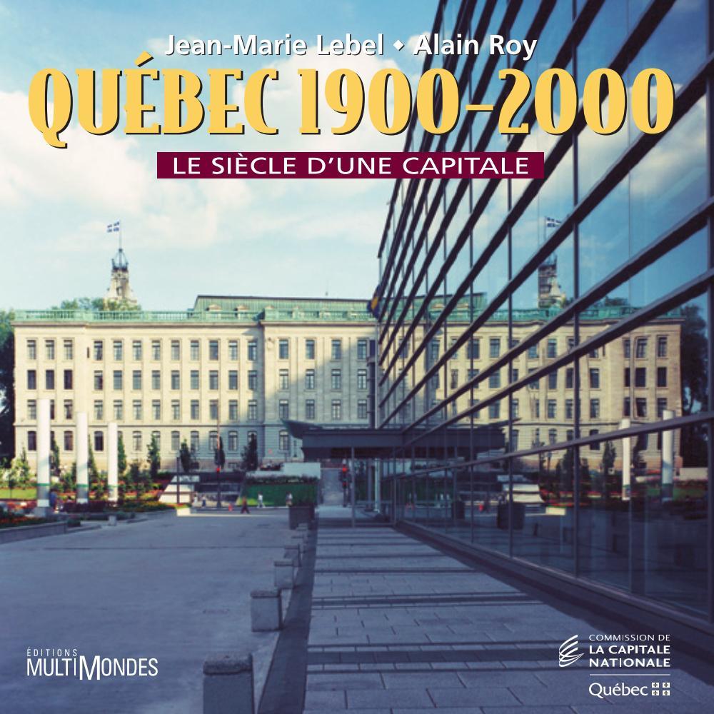 Québec, 1900-2000 : le sièc...