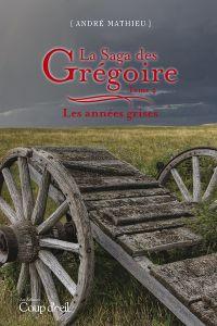 Image de couverture (La saga des Grégoire - Tome 4)
