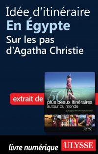 Idée d'itinéraire en Égypte - Sur les pas d'Agatha Christie