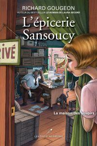 L'épicerie Sansoucy 03 : La...