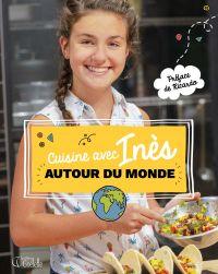 Cuisine avec Inès autour du monde