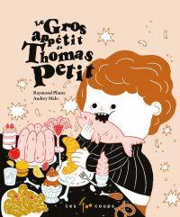 Image de couverture (Gros appétit de Thomas Petit (Le))
