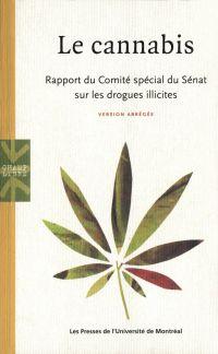 Le cannabis. Rapport du Comité spécial du Sénat sur les drogues illicites