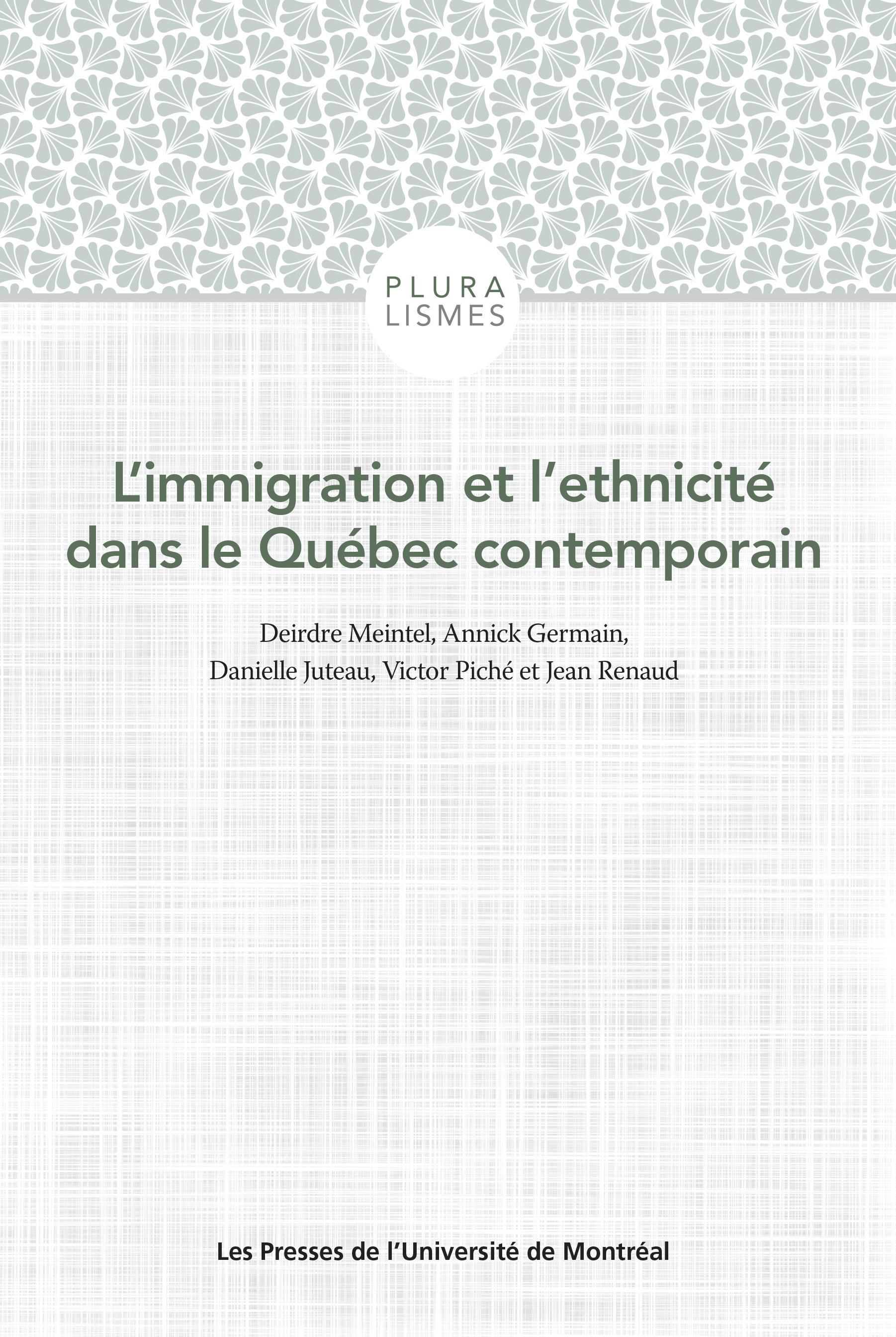 L'immigration et l'ethnicité dans le Québec contemporain