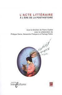 L'acte littéraire à l'ère de la posthistoire