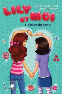 Lily et moi 01 : Soeurs de coeur