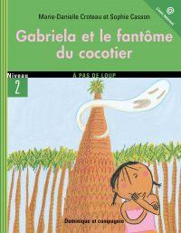 Gabriela et le fantôme du c...