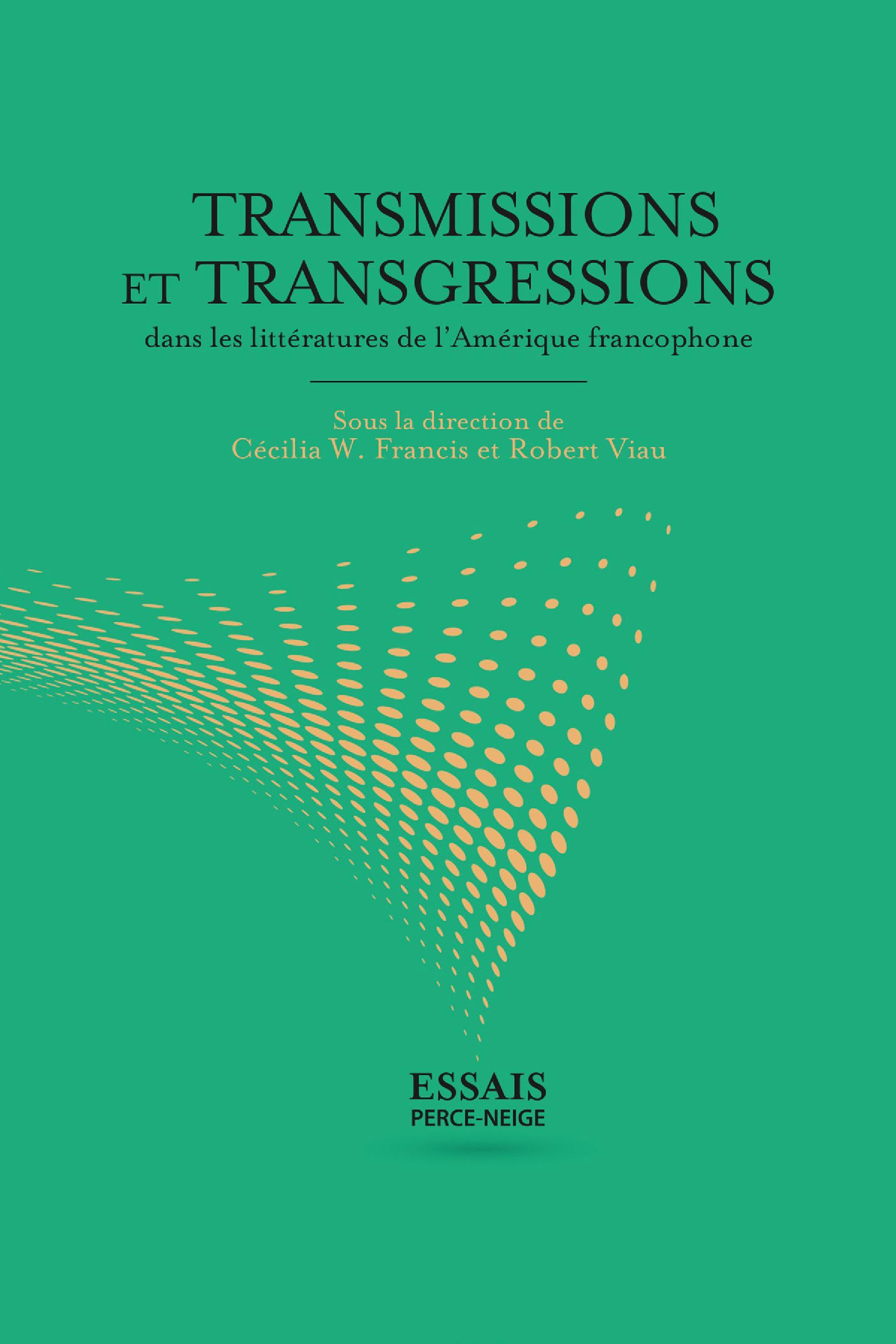 Transmissions et transgressions dans les littératures de l'Amérique francophone