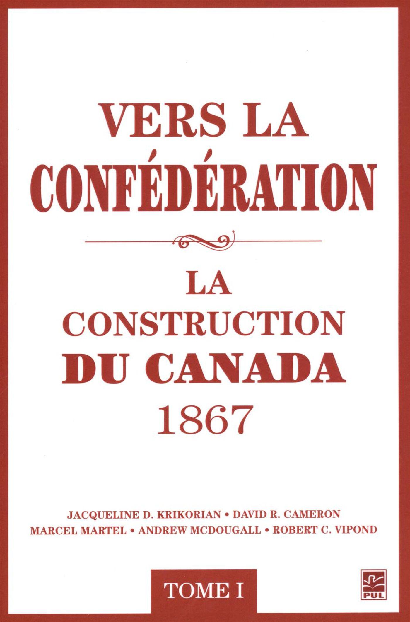 Vers la confédération : La construction du Canada 1867 01