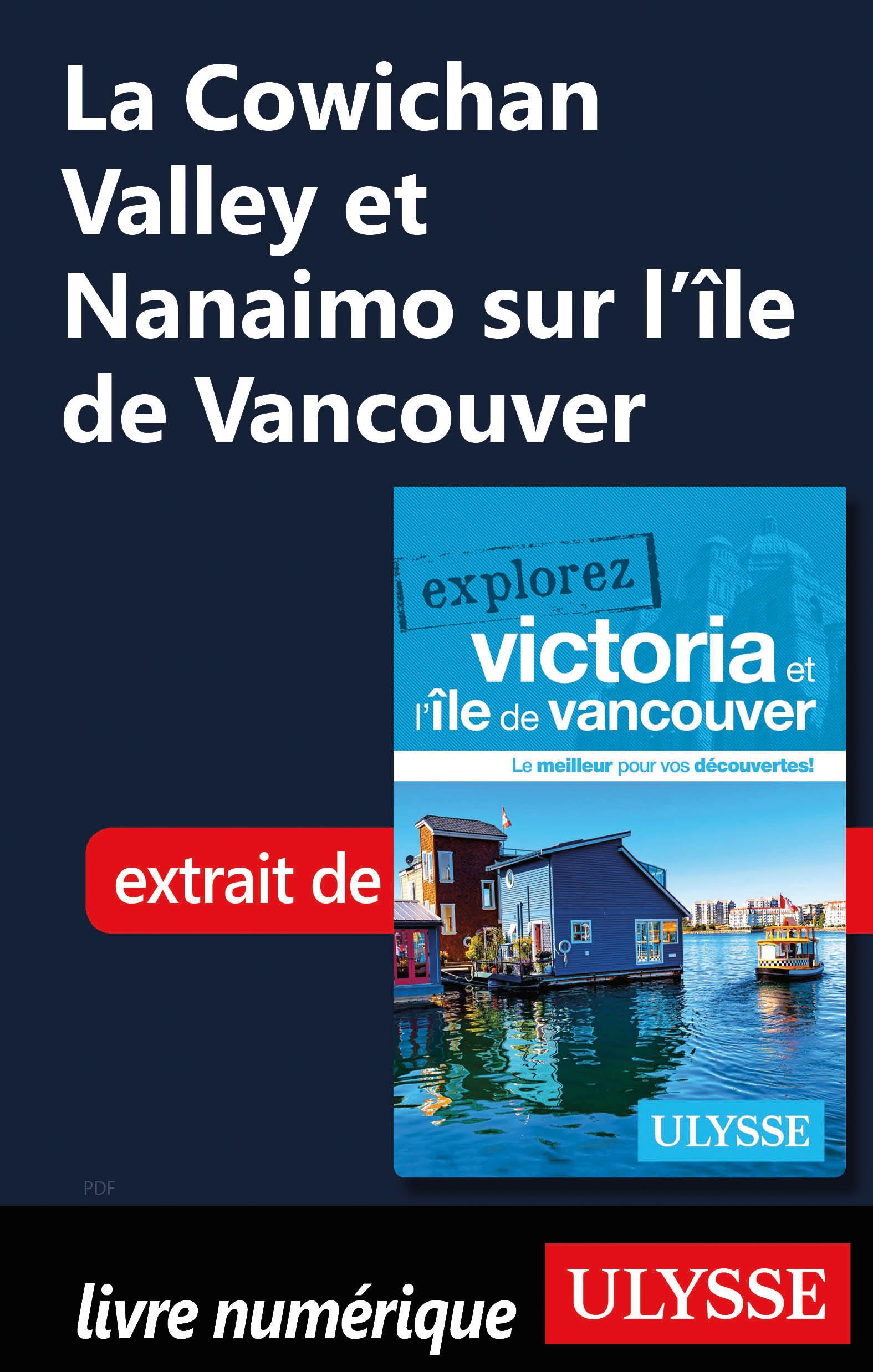 La Cowichan Valley et Nanaimo sur l'île de Vancouver