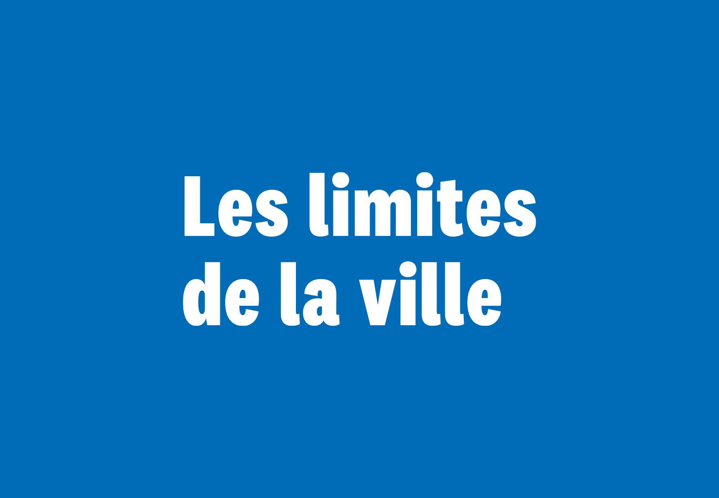 Les limites de la ville