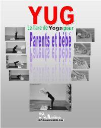 YUG, yoga pour parents et bébé