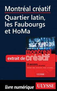 Montréal créatif - Quartier latin, les Faubourgs et HoMa