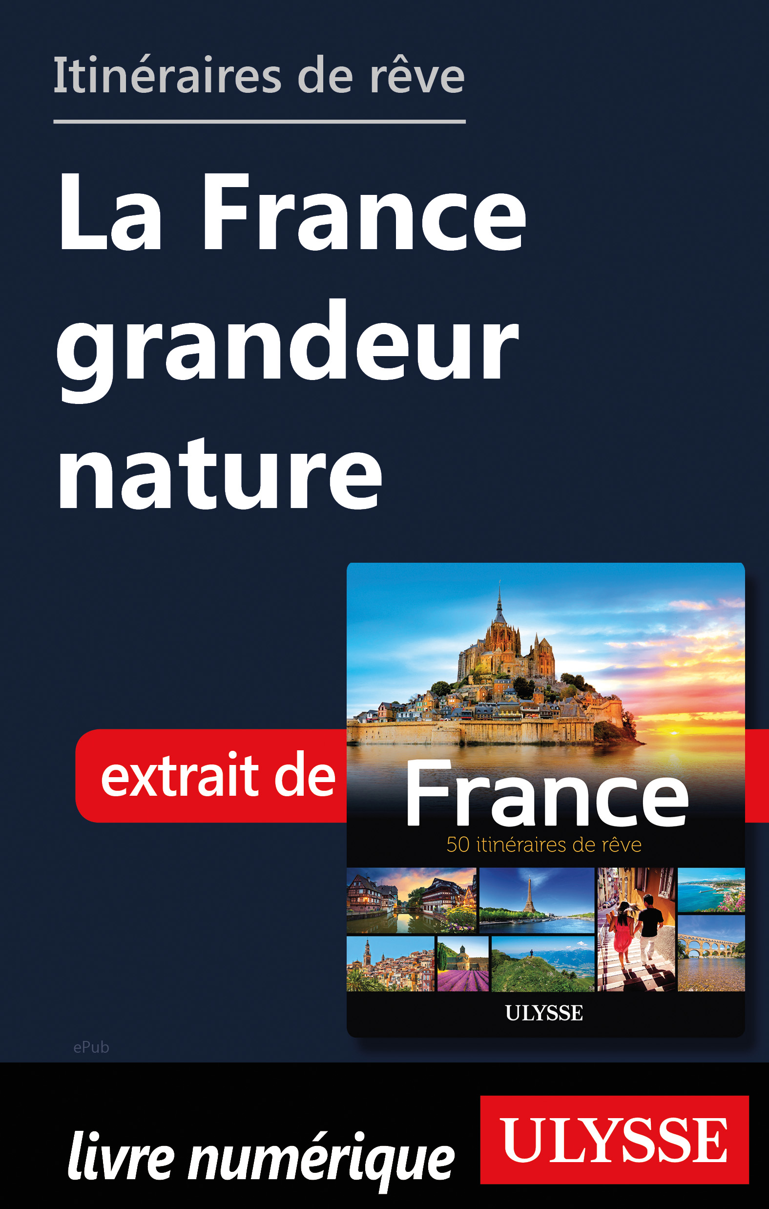 Itinéraires de rêve - La France grandeur nature