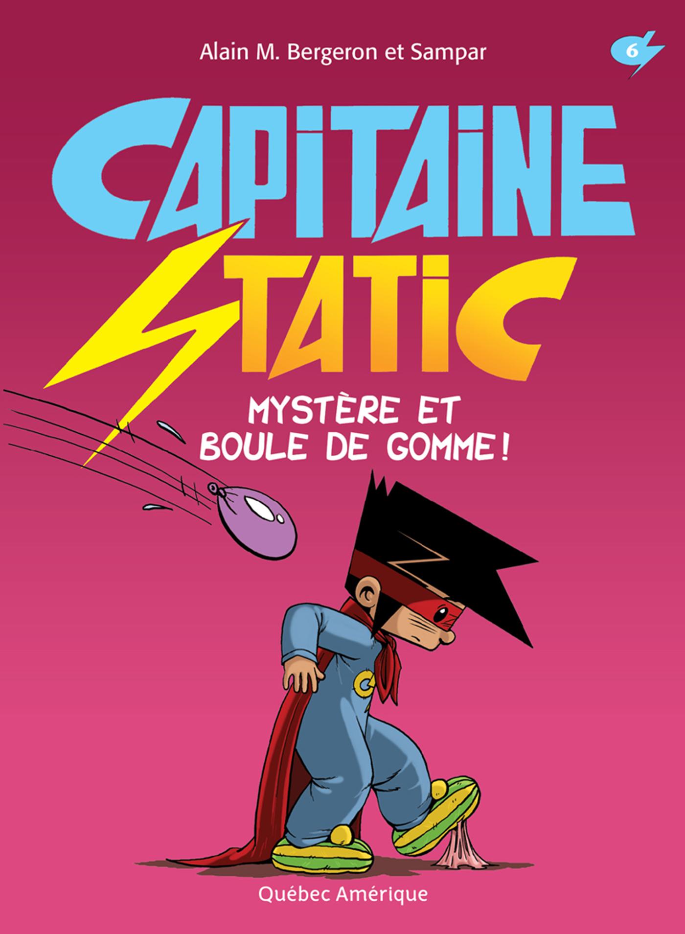 Capitaine Static 6 - Mystère et boule de gomme!
