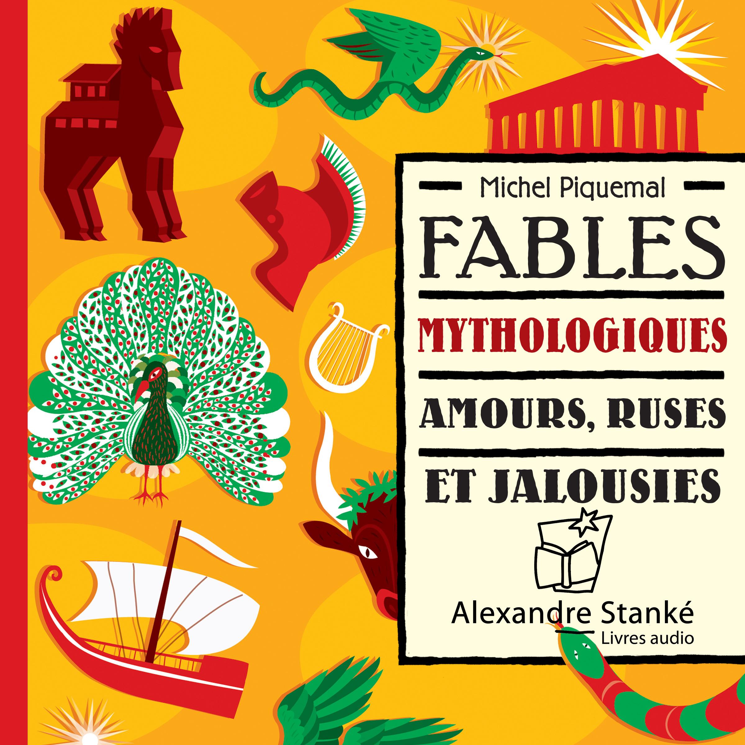 Fables mythologique : amours ruses et jalousies