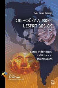 OKIHOÜEY ATISKEN - L'ESPRIT...