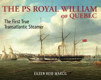 The PS Royal William of Quebec