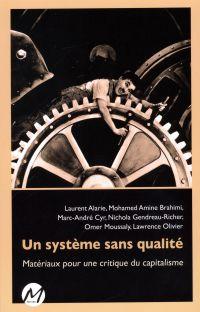 Un système sans qualité : Matériaux pour une critique du...