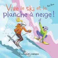 Vive le ski et la planche à...