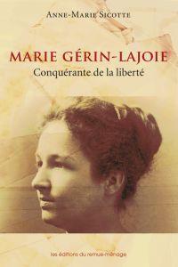 Marie Gérin-Lajoie. Conquér...