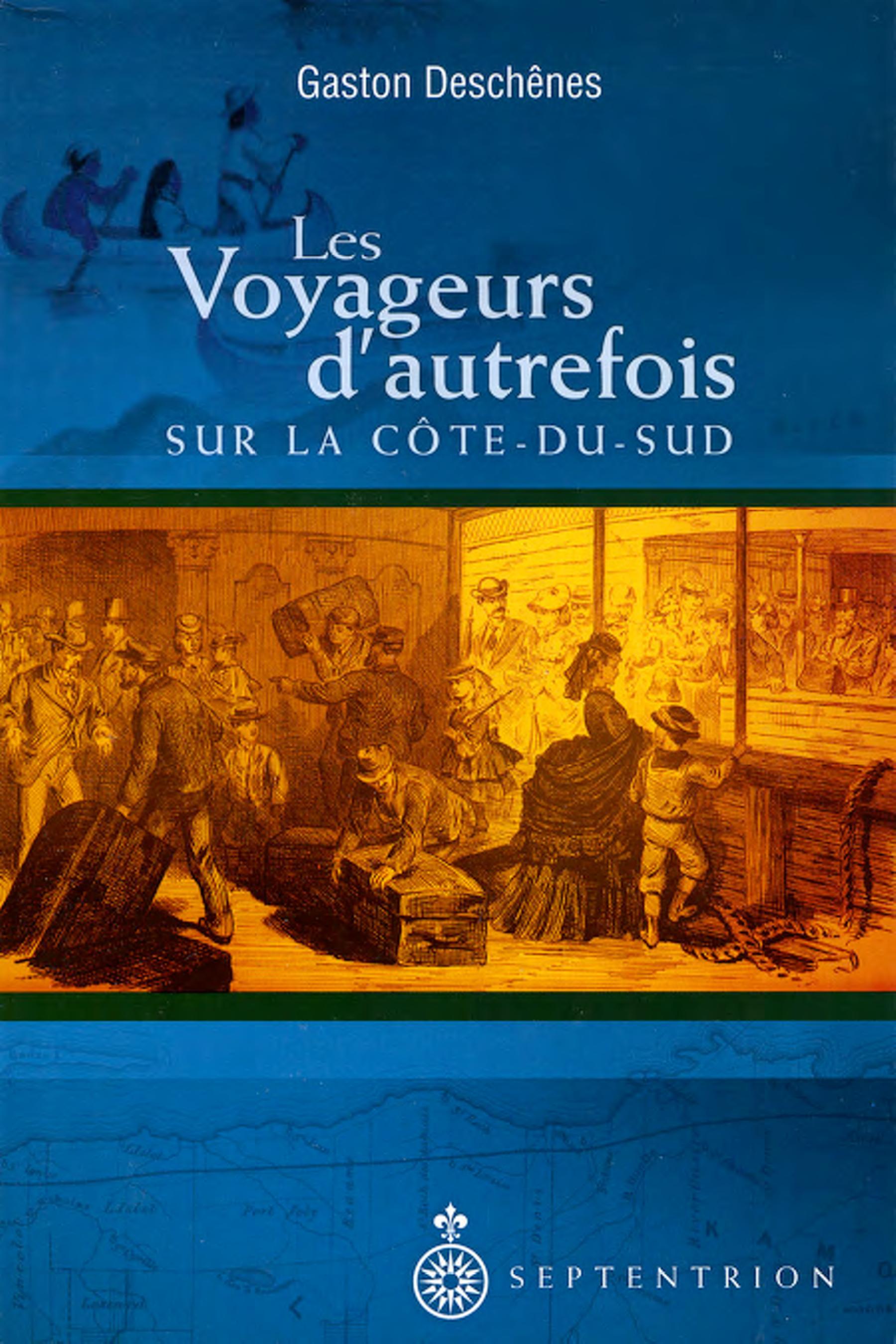 Les Voyageurs d'autrefois sur la Côte-du-Sud