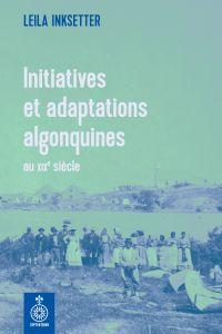 Initiatives et adaptations algonquines au XIXe siècle