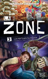 La Zone 3 - Les porteurs du pouvoir