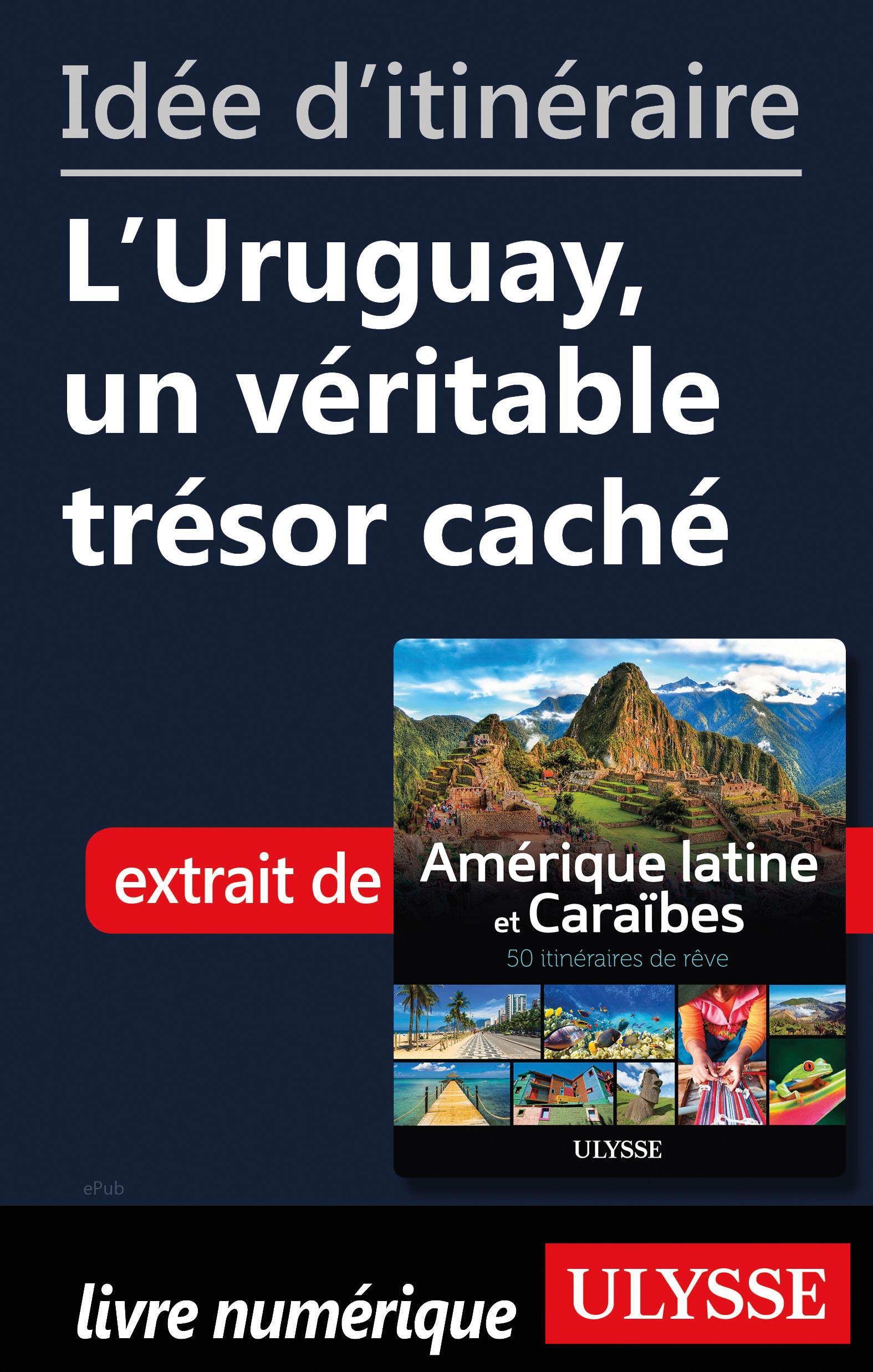 Idée d'itinéraire - L'Uruguay, un véritable trésor caché