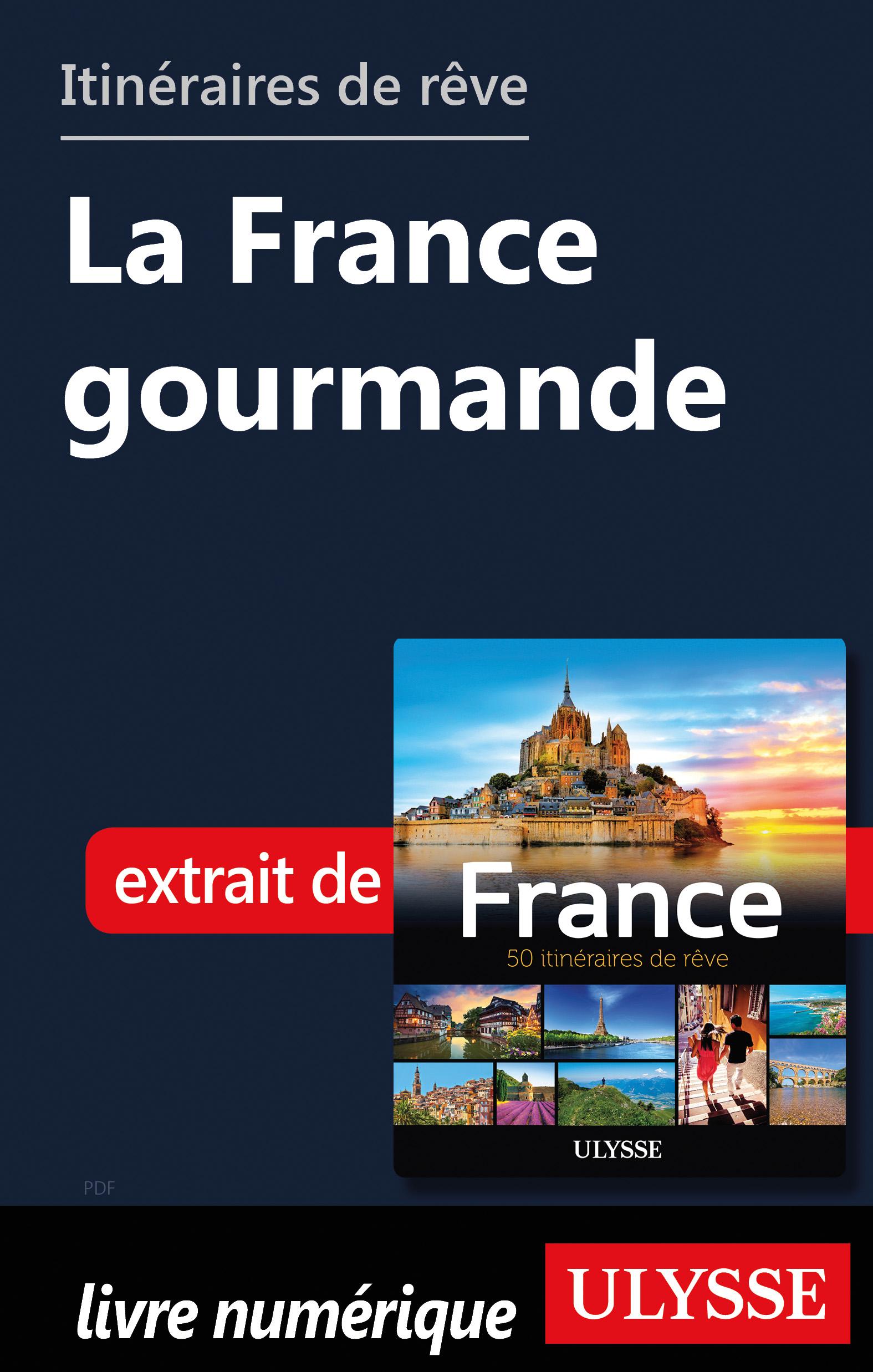 Itinéraires de rêve - La France gourmande
