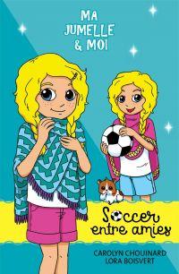 Ma jumelle et moi - Soccer entre amies