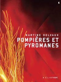 Pompières et pyromanes