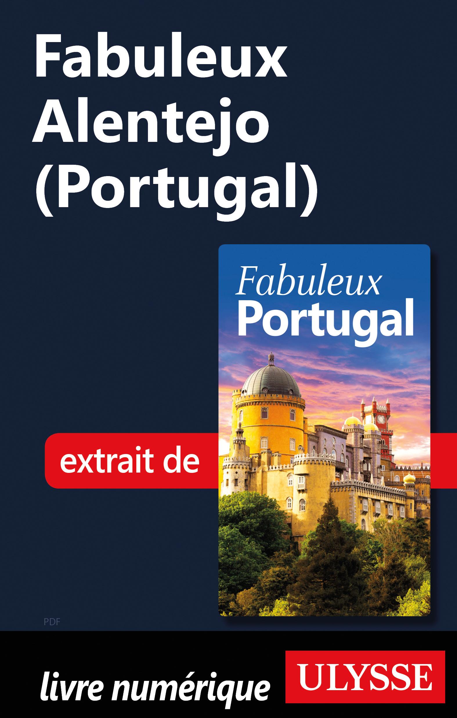 Fabuleux Alentejo (Portugal)