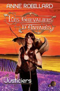 Les Chevaliers d'Antarès 09 : Justiciers