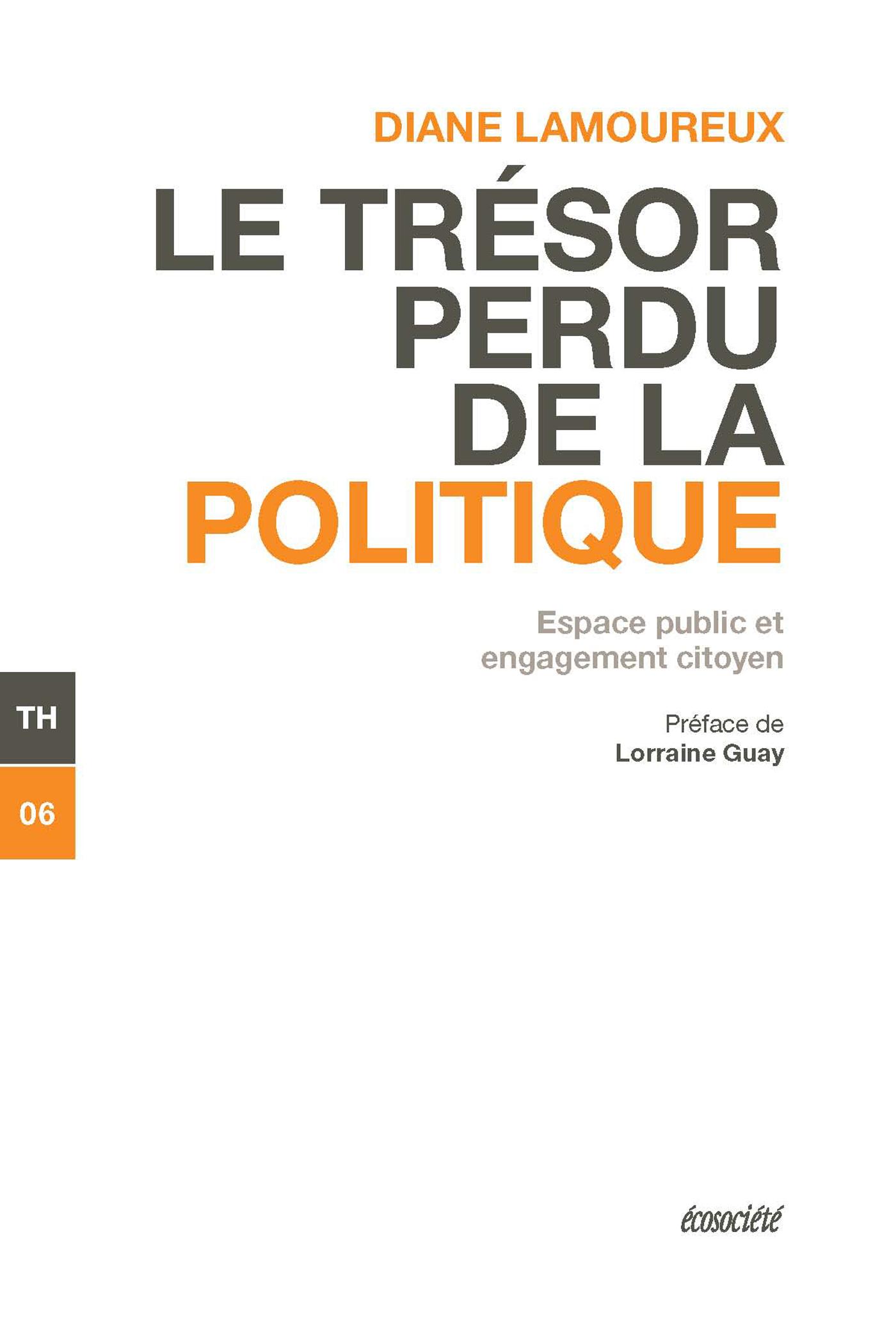 Le trésor perdu de la politique, Espace public et engagement citoyen