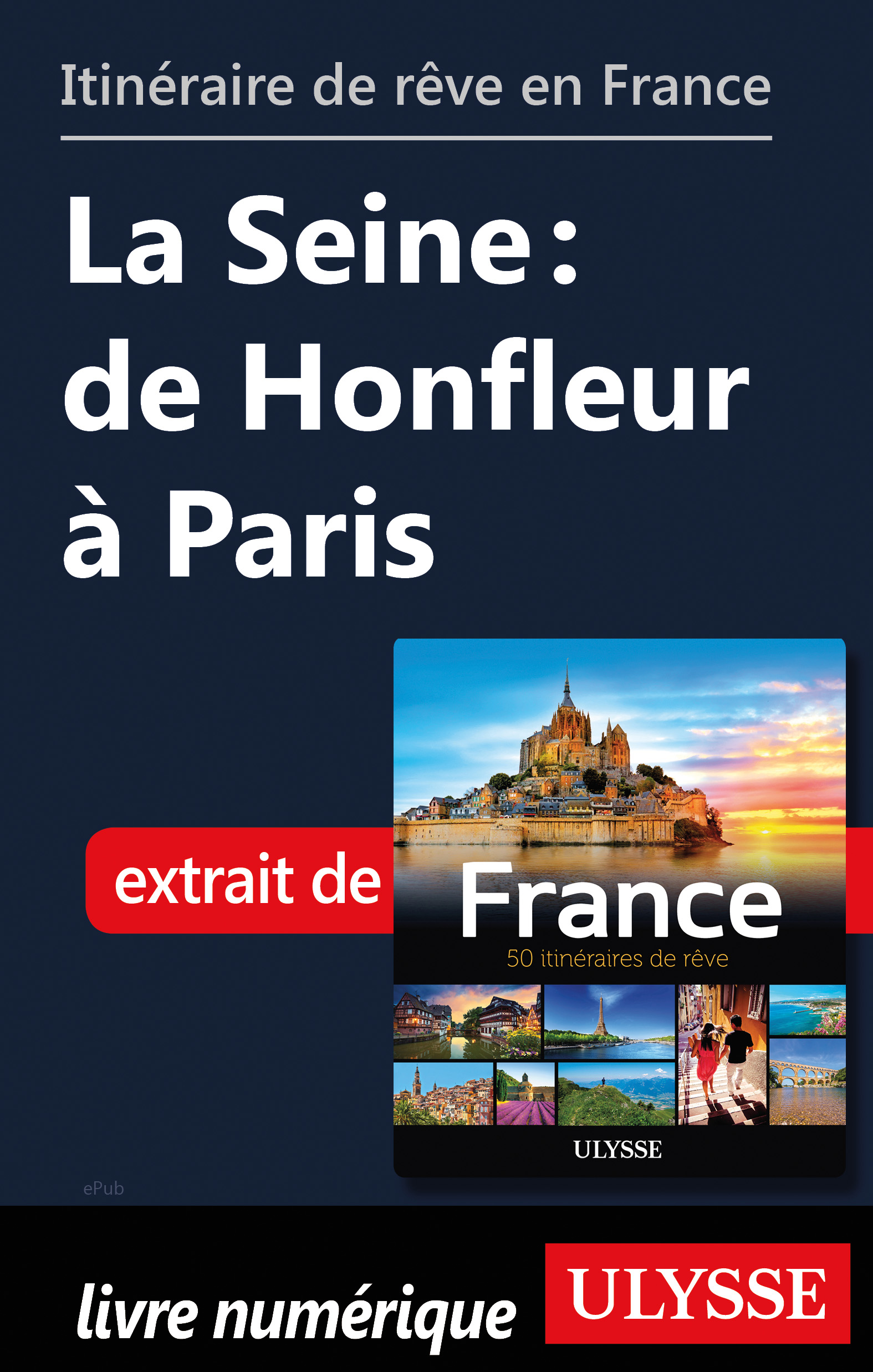 Itinéraire de rêve en France - La Seine: de Honfleur à Paris