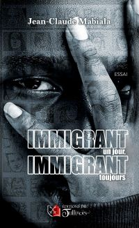 Immigrant un jour, immigran...
