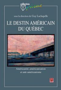 Le destin américain du Québec