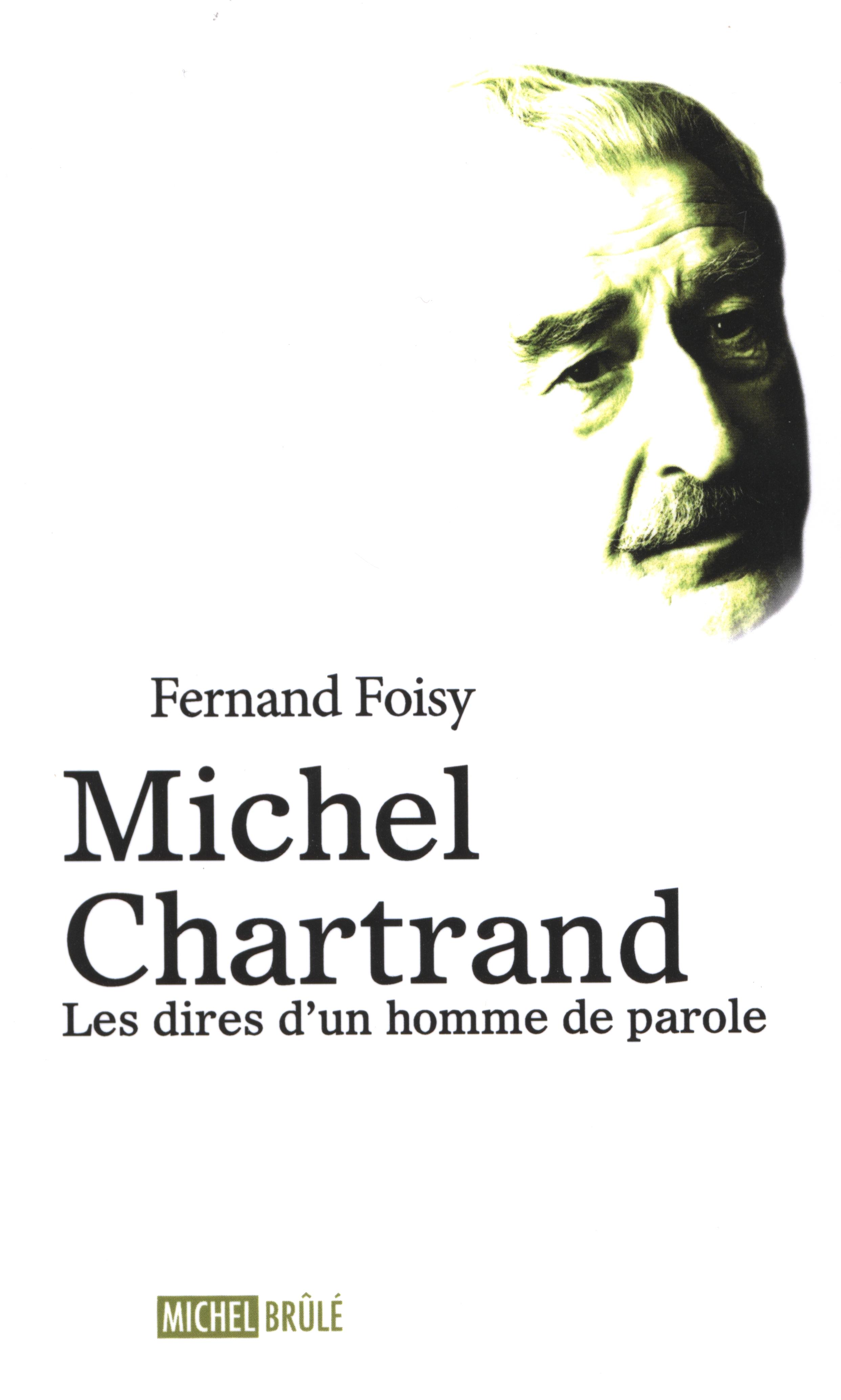Michel Chartrand : Les dires d'un homme de parole
