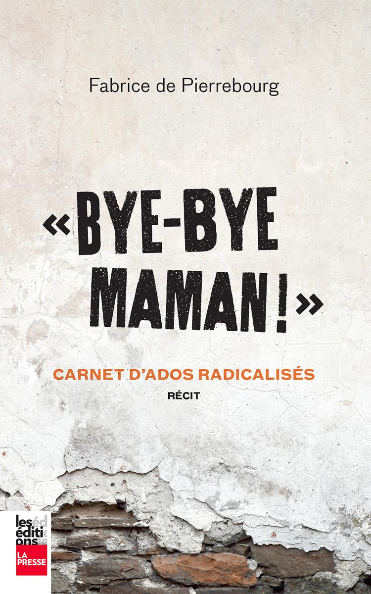Bye-bye maman!