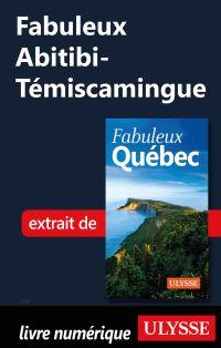 Fabuleux Abitibi-Témiscamingue