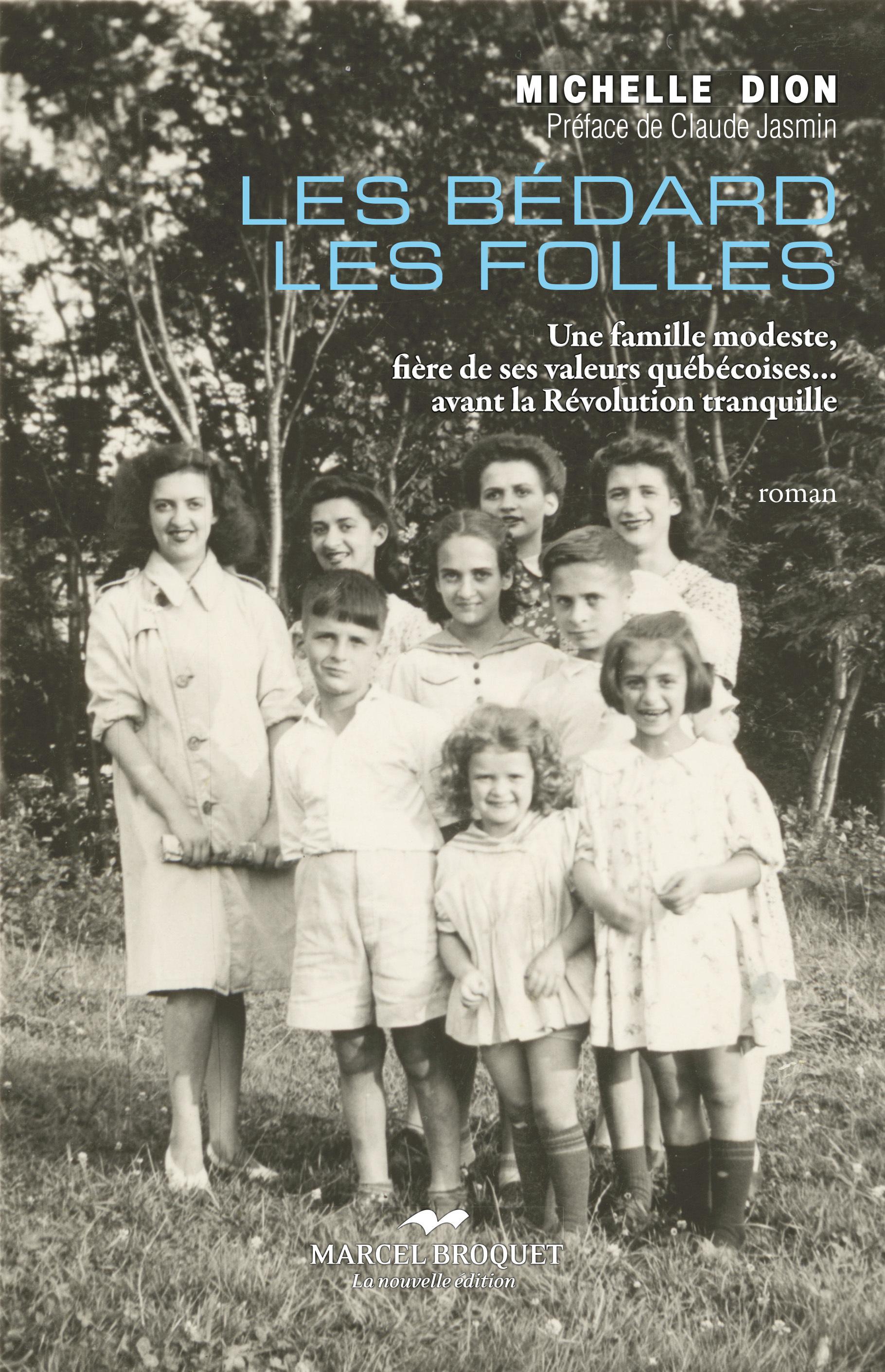 Les Bédard les folles, Une famille modeste, fière de ses valeurs québécoises… avant la Révolution tranquille