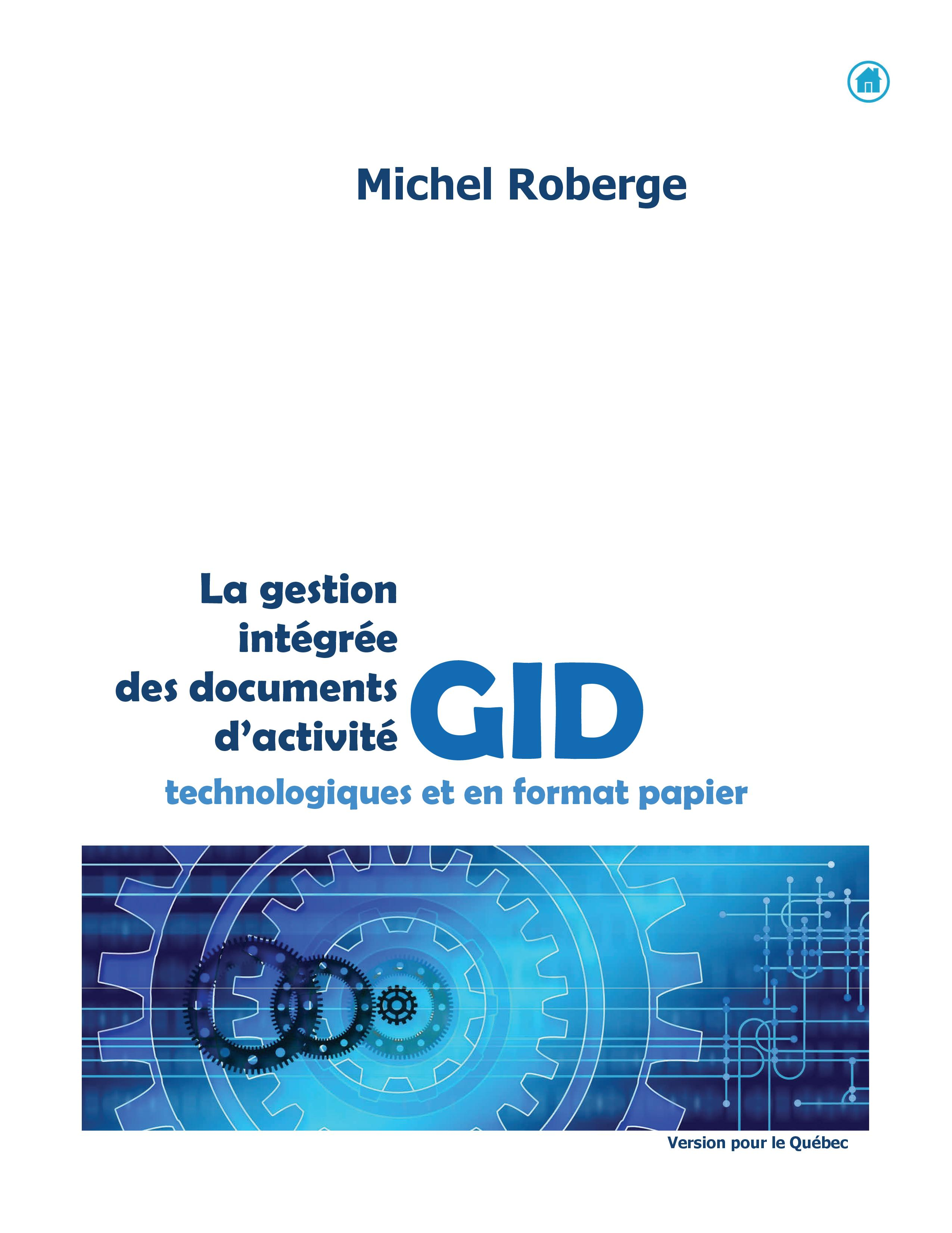 La gestion intégrée des documents d'activités (GID) en format papier et technologiques