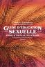 Guide d'éducation sexuelle pour le nouveau millénaire