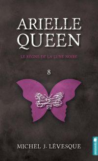 Arielle Queen - Le règne de la lune noire