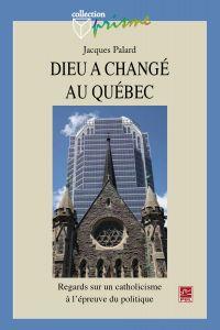 Dieu a changé au Québec : R...