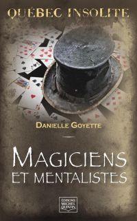 Québec insolite - Magiciens et mentalistes